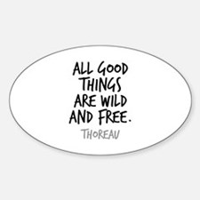 All Good Things Are Wild And Free Thoreau Decal