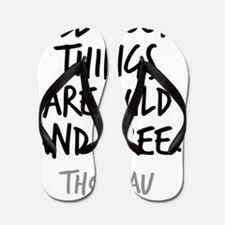 All Good Things Are Wild And Free Thore Flip Flops