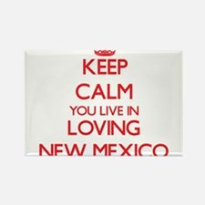 Keep calm you live in Loving New Mexico Magnets