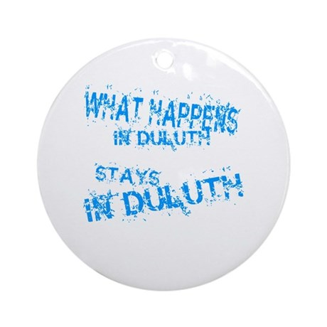 What Happens in Duluth Ornament (Round)