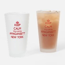 Keep calm you live in Amagansett Ne Drinking Glass