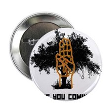 """Are You Coming (Noose) 2.25"""" Button (100 pack)"""