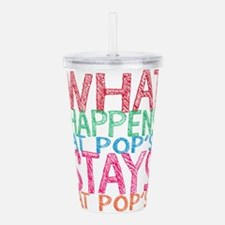 What Happens At Pop's Acrylic Double-wall Tumbler
