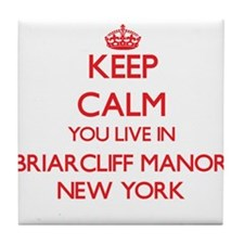 Keep calm you live in Briarcliff Mano Tile Coaster