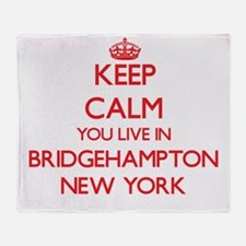 Keep calm you live in Bridgehampton Throw Blanket
