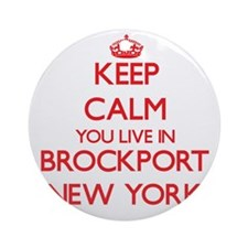 Keep calm you live in Brockport N Ornament (Round)
