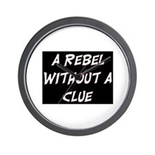 REBEL WITHOUT A CLUE Wall Clock