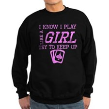 Poker Like A Girl Sweatshirt