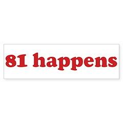 81 happens (red) Bumper Bumper Sticker