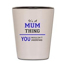 Cute Mum Shot Glass