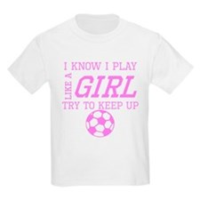 Soccer Like A Girl T-Shirt