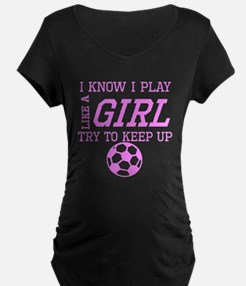 Soccer Like A Girl Maternity T-Shirt