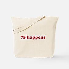 75 happens (red) Tote Bag