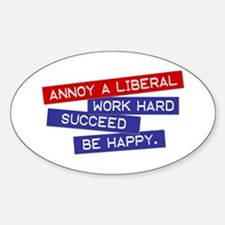"""Annoy a Liberal"" Oval Decal"