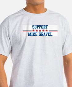 Support MIKE GRAVEL T-Shirt