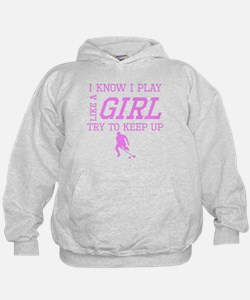 Field Hockey Like A Girl Hoodie