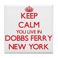Keep calm you live in Dobbs Ferry New Tile Coaster