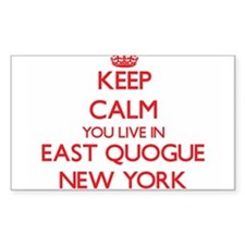 Keep calm you live in East Quogue New York Decal