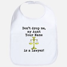 Dont Drop Me My Aunt Is A Lawyer Bib