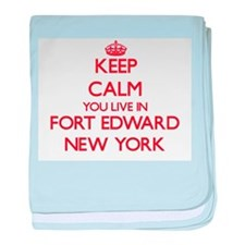 Keep calm you live in Fort Edward New baby blanket