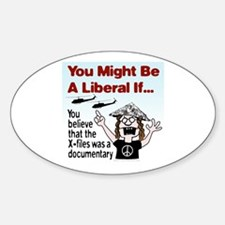 Liberal Paranoid Delusions Oval Decal