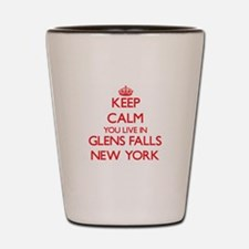 Keep calm you live in Glens Falls New Y Shot Glass