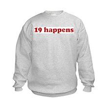 19 happens (red) Sweatshirt