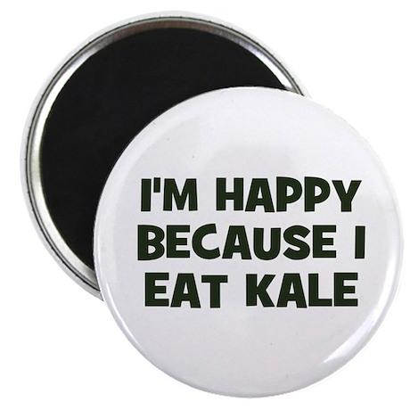 I'm happy because I eat kale Magnet
