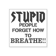 Stupid People Sticker