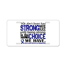 AS HowStrongWeAre Aluminum License Plate