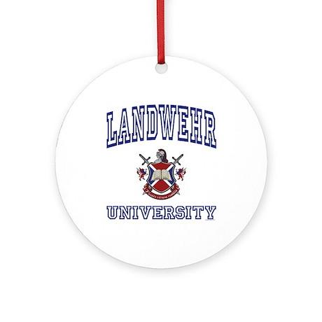 LANDWEHR University Ornament (Round)