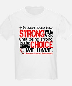 Aplastic Anemia HowStrongWeAre T-Shirt