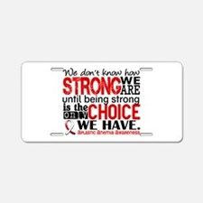 Aplastic Anemia HowStrongWe Aluminum License Plate