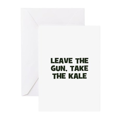 leave the gun, take the kale Greeting Cards (Packa