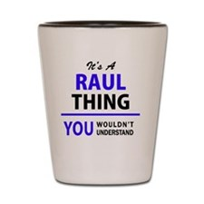 Cute Raul Shot Glass