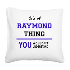 Unique Raymond Square Canvas Pillow