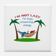 IM NOT LAZY Tile Coaster