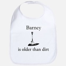 Barney is older than dirt Bib