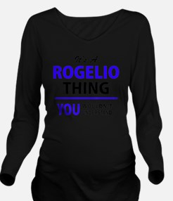 Cool Rogelio Long Sleeve Maternity T-Shirt