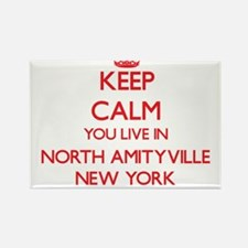 Keep calm you live in North Amityville New Magnets