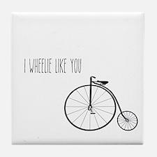 I Wheelie Like You Tile Coaster