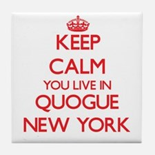 Keep calm you live in Quogue New York Tile Coaster