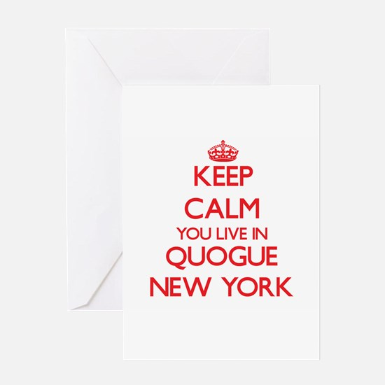 Keep calm you live in Quogue New Yo Greeting Cards