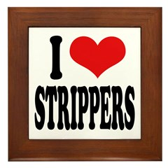 I Love Strippers (word) Framed Tile