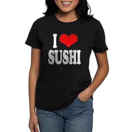 I Love Sushi Women's Dark T-Shirt