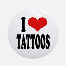 I Love Tattoos Ornament (Round)