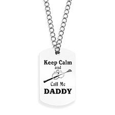 Keep Calm Call Me Daddy Dog Tags