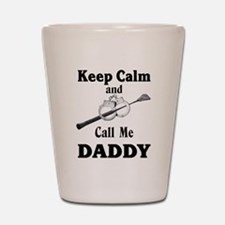Keep Calm Call Me Daddy Shot Glass