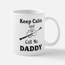 Keep Calm Call Me Daddy Mugs