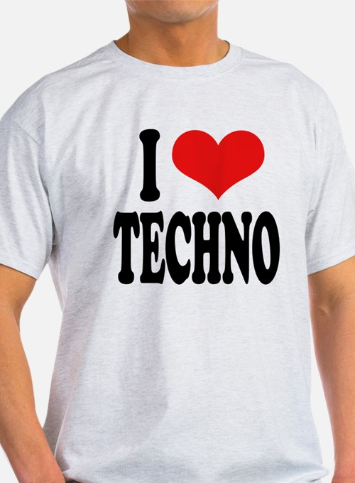 I Love Techno T-Shirt